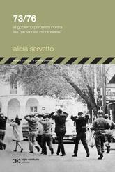 73 / 76. El gobierno peronista contra las provincias montoneras