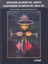 Antología bilingüe del cuento ecuatoriano de inicios del siglo XXI
