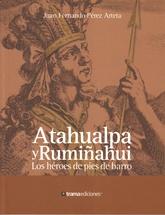 """Atahualpa y Rumiñahui: Los héroes """"quiteños"""" de pies de barro"""