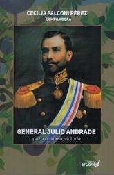 General Julio Andrade: paz, consuelo, victoria