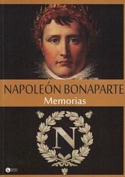 Tapa del libro Napoleon Bonaparte - Memorias