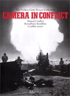 Camera in conflict / The Hulton Getty Picture Collection