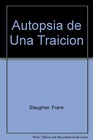Autopsia de una traicion