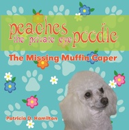 Tapa del libro Peaches The Private Eye Poodle: The Missing Muffin Caper
