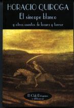 Tapa del libro EL SINCOPE BLANCO Y OTROS CUENTOS DE LOCURA Y TERROR