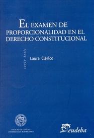 Tapa del libro EL EXAMEN DE PROPORCIONALIDAD EN EL DERECHO CONSTITUCIONAL