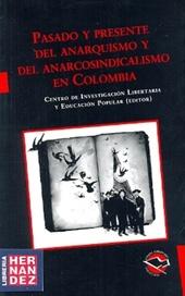 Tapa del libro PASADO Y PRESENTE DEL ANARQUISMO Y DEL ANARCOSINDICALISMO EN COLOMBIA