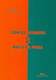 Tapa del libro CON EL NÚMERO 2 NACE LA PENA