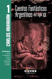 Tapa del libro CUENTOS FANTASTICOS ARGENTINOS DEL SIGLO XIX 1