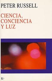 Tapa del libro CIENCIA, CONCIENCIA Y LUZ