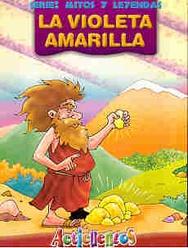 Tapa del libro LA VIOLETA AMARILLA MITOS Y LEYENDAS