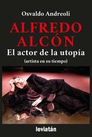 ALFREDO ALCÓN: EL ACTOR DE LA UTOPÍA .: LIBRERIA HERNANDEZ :.