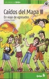 Tapa del libro CAIDOS DEL MAPA III VIAJE DE EGRESADOS