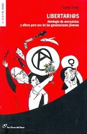 Tapa del libro LIBERTARIOS. ANTOLOGIA DE ANARQUISTAS Y AFINES PARA USO DE LAS GENERACIONES JOVENES