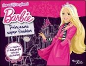 Tapa del libro PRINCESAS SUPER FASHION - BARBIE -
