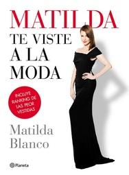 Tapa del libro MATILDA TE VISTE A LA MODA