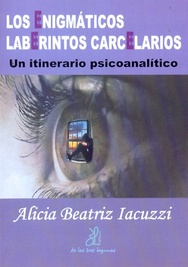 Tapa del libro LOS ENIGMÁTICOS LABERINTOS CARCELARIOS