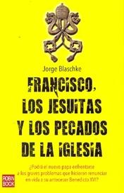 Tapa del libro FRANCISCO, LOS JESUITAS Y LOS PECADOS DE LA IGLESIA