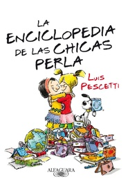 Tapa del libro LA ENCICLOPEDIA DE LAS CHICAS PERLA