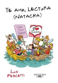 Tapa del libro TE AMO, LECTURA ( NATACHA )