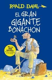 Tapa del libro EL GRAN GIGANTE BONACHON ( EL BUEN AMIGO GIGANTE)