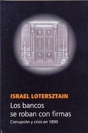 Tapa del libro LOS BANCOS SE ROBAN CON FIRMAS