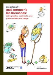 Tapa del libro ¡ QUE PORQUERIA LAS HORMONAS !