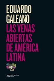 Tapa del libro LAS VENAS ABIERTAS DE AMERICA LATINA