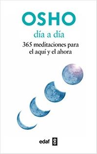 DIA A DIA 365 MEDITACIONES PARA EL AQUI Y EL AHORA