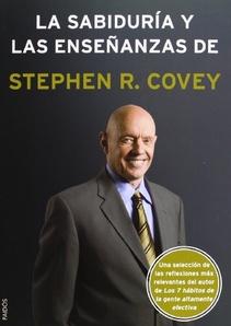 LA SABIDURIA Y LAS ENSEÑANZAS DE STEPHEN R. COVEY