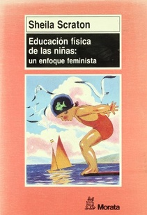 EDUCACION FISICA DE LAS NIÑAS: UN ENFOQUE FEMINISTA