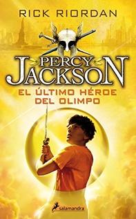 PERCY JACKSON. EL ULTIMO HEROE DEL OLIMPO
