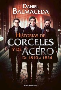 HISTORIA DE CORCELES Y DE ACERO DE 1810 A 1824