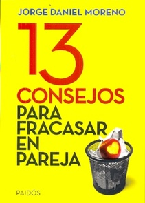 13 CONSEJOS PARA FRACASAR EN PAREJA
