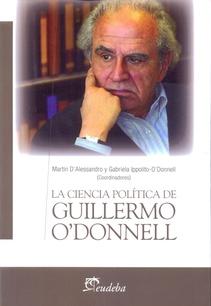 LA CIENCIA POLITICA DE GUILLERMO O'DONNELL