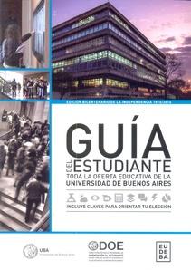 GUIA DEL ESTUDIANTE - TODA LA OFERTA EDUCATIVA DE LA UNIVERSIDAD DE BUENOS AIRES