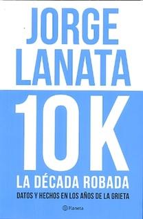 10 K LA DECADA ROBADA