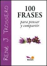 100 FRASES PARA PENSAR Y COMPARTIR