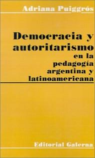DEMOCRACIA Y AUTORITARISMO EN LA PEDAGOGIA ARGENTINA Y LATINOAMERICANA