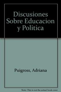 DISCUSIONES SOBRE EDUCACION Y POLITICA