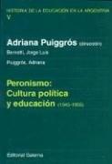 PERONISMO: CULTURA POLITICA Y EDUCACION (1945-1955)