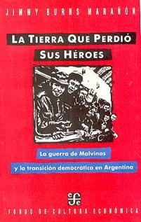 TIERRA QUE PERDIO SUS HEROES. LA GUERRA, LA