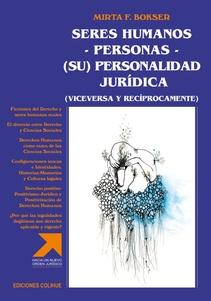 SERES HUMANOS - PERSONAS - (SU) PERSONALIDAD JURÍDICA (VICEVERSA Y RECIPROCAMENTE)
