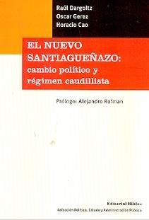 NUEVO SANTIAGUEÑAZO: CAMBIO POLITICO Y REGIMEN CAUDILLISTA, EL