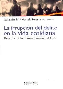 IRRUPCIÓN DEL DELITO EN LA VIDA COTIDIANA, LA