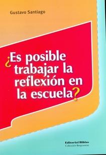 ES POSIBLE TRABAJAR LA REFLEXIÓN EN LA ESCUELA?