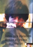 MANUAL PARA EDUCADORES DE NIÑOS EN PROCESO DE RECUPERACION