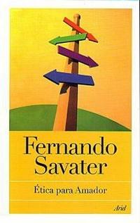 ETICA PARA AMADOR FERNANDO SAVATER
