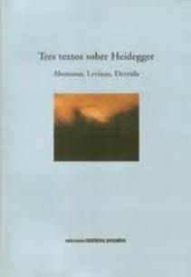 TRES TEXTOS SOBRE HEIDEGGER