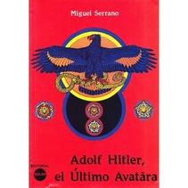 ADOLF HITLER, EL ULTIMO AVATARA
